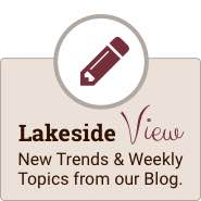 Lakeside View New Trends & Weekly Topics from our Blog