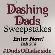 Dashing Dads Sweepstakes Enter Now #dadsoflakeside