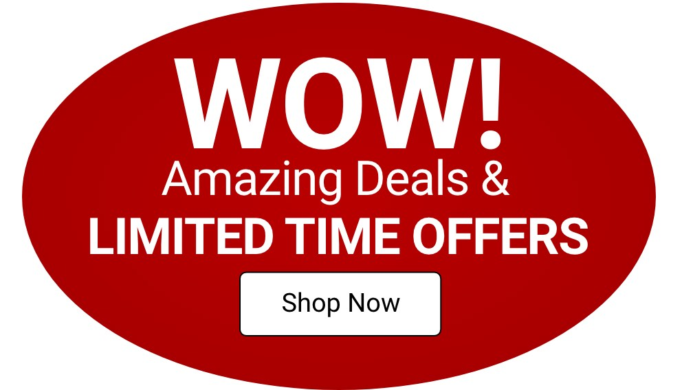 Wow! Amazing deals & limited time offers. Shop Now