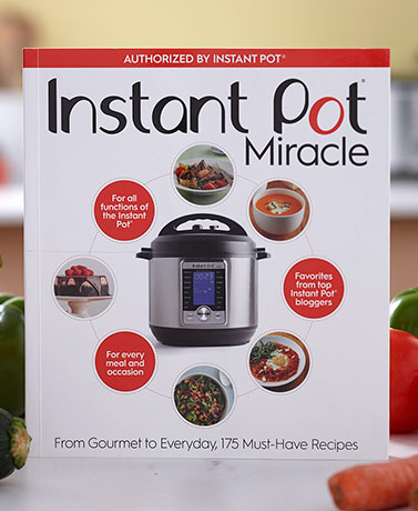 Instant Pot® Miracle Cookbook