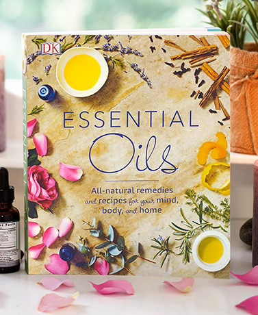 Essential Oils: All-natural remedies &  recipes for your mind, body &  home