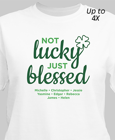 Not Lucky Just Blessed Personalized T-Shirt